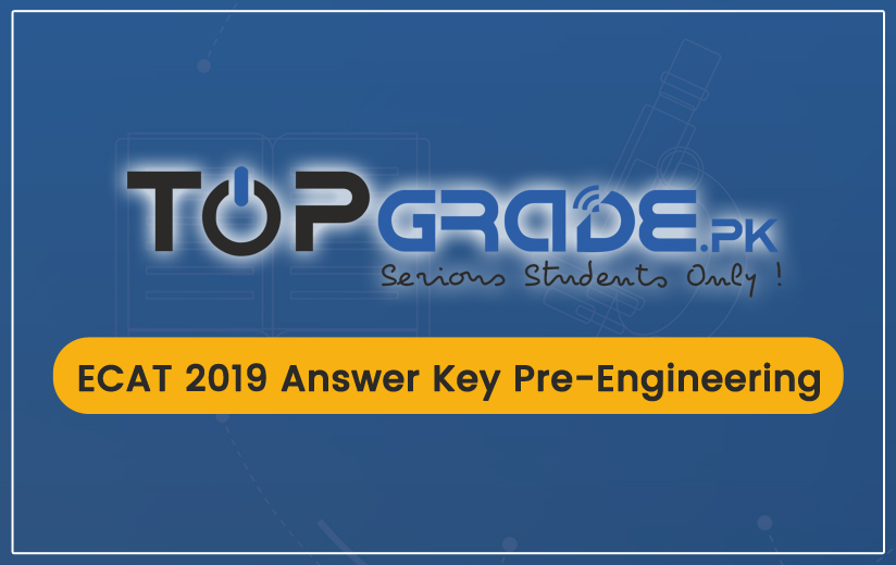 ECAT 2019 Answer Key Pre-Engineering