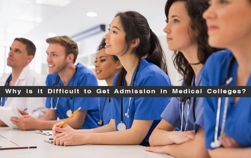Difficult to Get Admission in Medical Colleges